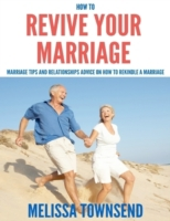 How to Revive Your Marriage - Marriage T