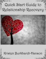 Quick Start Guide to Relationship Recove