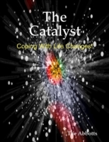 Catalyst - Coping With Life Changes!