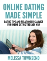 Online Dating Made Simple - Dating Tips