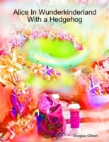 Alice In Wunderkinderland With a Hedgeho