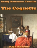 Ready Reference Treatise: The Coquette