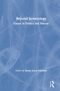 Beyond Sovietology: Essays in Politics a