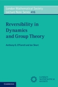 Reversibility in Dynamics and Group Theo