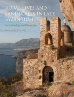 Rural Lives and Landscapes in Late Byzan