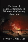 Fictions of Mass Democracy in Nineteenth