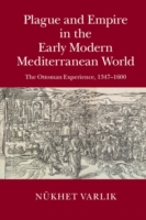 Plague and Empire in the Early Modern Me