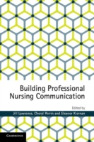 Building Professional Nursing Communicat