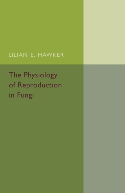The Physiology of Reproduction in Fungi
