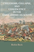 Chiefdoms, Collapse, and Coalescence in