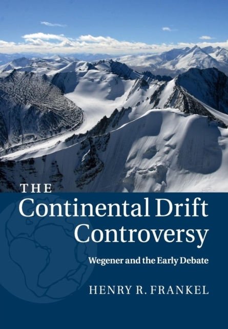 The Continental Drift Controversy: Volum