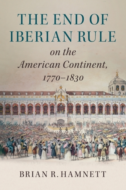 The End of Iberian Rule on the American