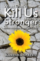 What Don't Kill Us Makes Us Stronger
