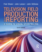 Television Field Production and Reportin
