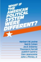 What If the American Political System We
