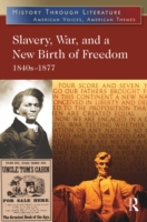 Slavery, War, and a New Birth of Freedom