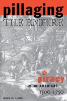 Pillaging the Empire: Piracy in the Amer
