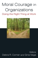 Moral Courage in Organizations: Doing th