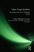 Labor Camp Socialism: The Gulag in the S