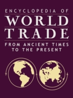 Encyclopedia of World Trade: From Ancien