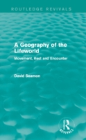 Geography of the Lifeworld (Routledge Re