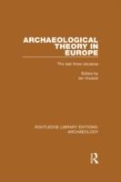 Archaeological Theory in Europe