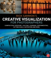 Rick Sammon's Creative Visualization for