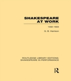 Shakespeare at Work, 1592-1603