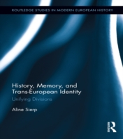History, Memory, and Trans-European Iden