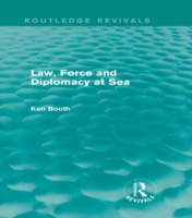 Law, Force and Diplomacy at Sea (Routled