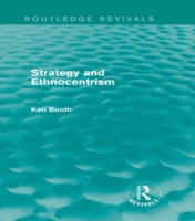 Strategy and Ethnocentrism (Routledge Re