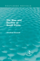 Rise and Decline of Small Firms (Routled