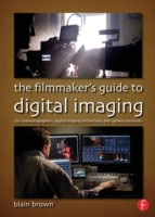 Filmmaker's Guide to Digital Imaging