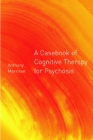Casebook of Cognitive Therapy for Psycho
