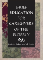 Grief Education for Caregivers of the El