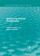 Exploring Social Geography (Routledge Re