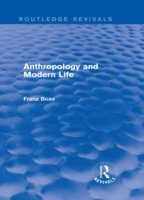 Anthropology and Modern Life (Routledge