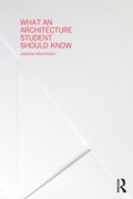 What an Architecture Student Should Know