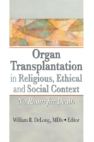 Organ Transplantation in Religious, Ethi