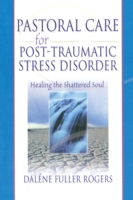 Pastoral Care for Post-Traumatic Stress