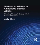 Women Survivors of Childhood Sexual Abus