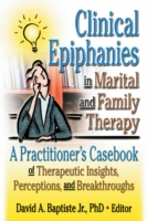 Clinical Epiphanies in Marital and Famil