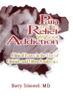 Pain and Its Relief Without Addiction