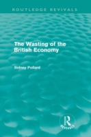 Wasting of the British Economy (Routledg