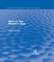 Man in the Modern Age (Routledge Revival