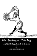 History of Chivalry or Knighthood and It