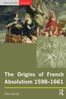 Origins of French Absolutism, 1598-1661