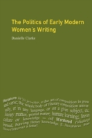 Politics of Early Modern Women's Writing