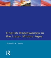 English Noblewomen in the Later Middle A