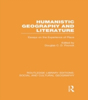 Humanistic Geography and Literature (RLE